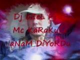 Mc Karakule - Feat Dj özel - Anam Diyordu