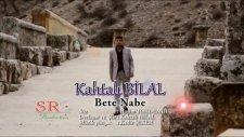 Kahtalı Bilal Bete Nabe