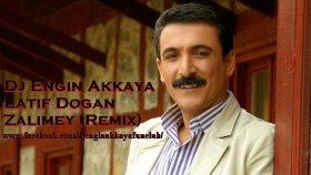 Dj Engin Akkaya - Latif Dogan - Zalimey