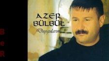 Azer Bülbül Duygularim serhat zirek
