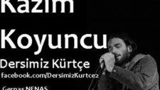 Kazım Koyuncu - Dido (Lazuri-Lazca   Kurd-Kürtçe)