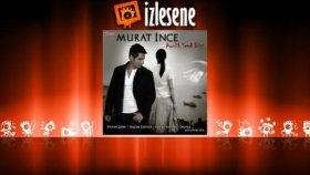 Murat Ince - Karanlıkta Kalmışım Anne