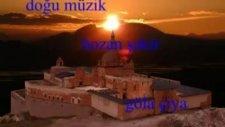 Doğu Müzik Diyadin Hozan Şakir Gula Çiya