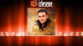 İhsan Tunç - Cane