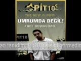 Pit10 - Umrumda Değil !(2008)