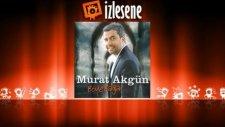 Murat Akgün - Git Gideceksen
