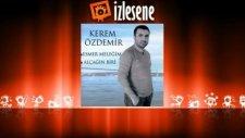 Kerem Özdemir - Bir Of Çeksem Karşıki Dağlar Yıkılır