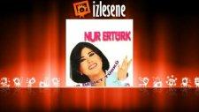 Nur Ertürk - Nem Kaldı