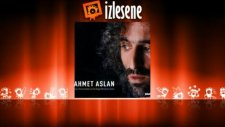 Ahmet Aslan - Zere Mara Gonı Çırkena (Ne Taht Ne Baht)