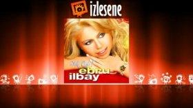 Ebru İlbay - Dünya Fani Aşkım Fani