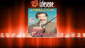 Halit Arapoğlu - Vurma Zalim