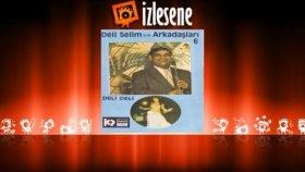 Deli Selim - Deli Deli