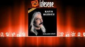 Kaya Kuzucu - Şu Kanlı Zalimin