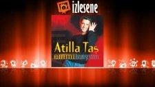 Atilla Taş - Nerelerde