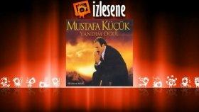 Mustafa Küçük - Yandım Oğul
