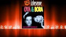Oya - Bora - Aşk Yarınsız