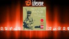Abdullah Papur - Ahuzarım Kaldı