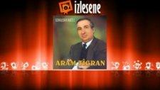 Aram Tigran - Ay Dil