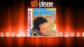 ismail Kadıoğlu - Muhlama
