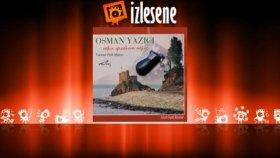 Osman Yazıcı - Kız Gene Gördüm Seni