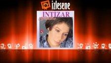 İntizar - Bu Benim İlk Aşkım