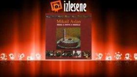 Mikail Aslan - Aşkın Şarabı