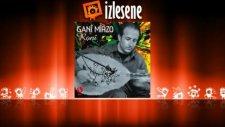Gani Mirzo - Roni (Aydınlık)