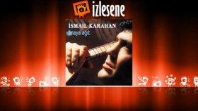 İsmail Karahan - Yavaş Yavaş