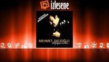 Mehmet Delioğlu - Geceler Yarim Oldu
