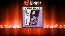 Naide Polat - Dosta Düşmana