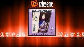 Naide Polat - Yar Yüzüme Bakaysın