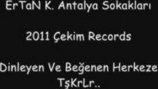 Ertan K. 2011 Antalya Sokakları