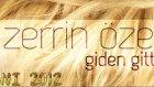 Zerrin Özer - Giden Gitti Single (2012 Yeni)