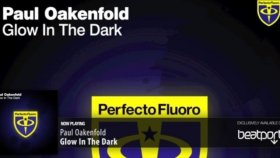 Paul Oakenfold - Glow In The Dark Original Mix