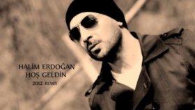 Halim Erdoğan - Hoşgeldin Remix