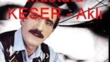 Mustafa Keser Aklımda Fikrimde Hep Sen Varsın