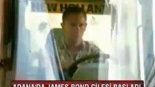 Adana'da James Bond Çilesi Başladı