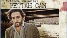 Fettah Can - Yanan Ateşi Söndürdük 2012