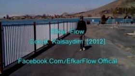 Efkar Flow - Cocuk KaLsaydim