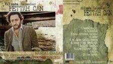 Fettah Can Yanan Ateşi Söndürdük 2012