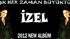 İzel 'düşer O' ' Aşk En Büyüktür Her Zaman' 2012 İsimli Albümünden !!