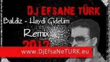 Dj Efsane Türk Baldız, Haydi Gidelim (Oyun Havası) Remix 2012