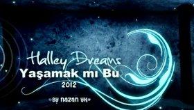 Halley Dreams - Yaşamak Mı Bu