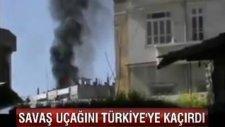 Savaş Uçağını Türkiye'ye Kaçırdı
