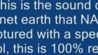 dünyanin cikardigi sesler uzaydan kayit