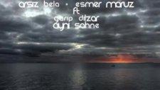 Arsız Bela  Esmer Maruz ft. Garip Dilzar - Aynı Sahne 2o12