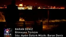 Bitmeyen Türküm (Baran Deniz)