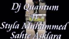 Dj Quantum ft Styla Muhammed - Sahte Asklara