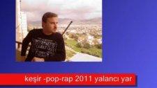 2012 Keşir Pop Rap Şiiryalancı Yar Yeni Amatör Beste