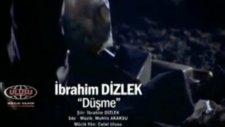 İbrahim Dizlek DÜŞME (Sevcan Orhan) Orjinal Yeni 2012